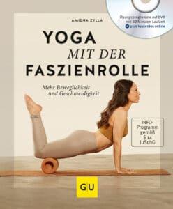 Yoga mit der Faszienrolle (mit DVD) - Buch