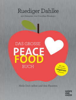 Das große Peace Food-Buch