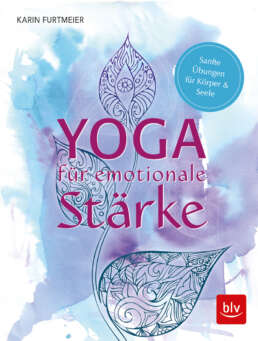 Yoga für emotionale Stärke