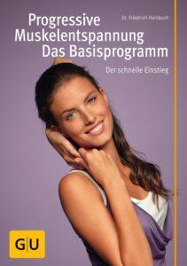 Progressive Muskelentspannung - das Basisprogramm