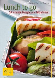 Lunch to go – 20 schnelle Rezepte zum Mitnehmen