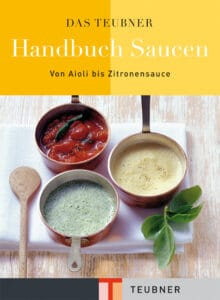 Das TEUBNER Handbuch Saucen