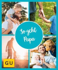 GU Aktion RG für Junge Familien - So geht Papa