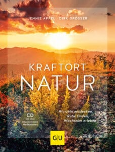 Kraftort Natur (mit CD)