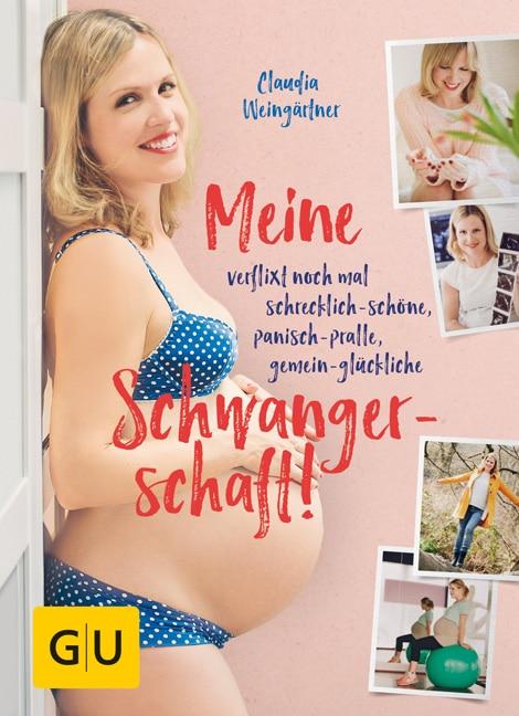 Meine verflixt noch mal schrecklich-schöne, panisch-pralle, gemein-glückliche Schwangerschaft!