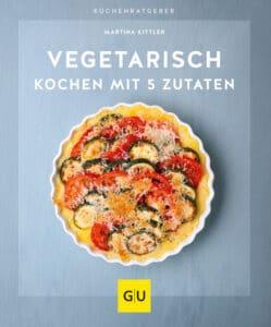 Vegetarisch kochen mit 5 Zutaten