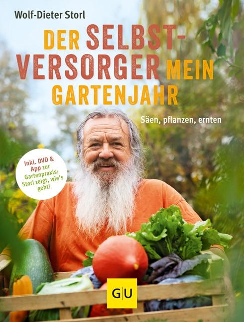 Der Selbstversorger: Mein Gartenjahr