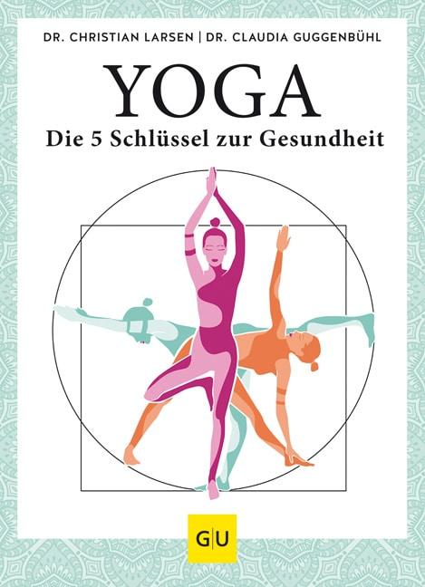 Yoga – die 5 Schlüssel zur Gesundheit