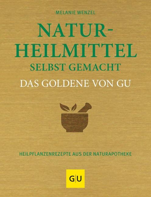 Naturheilmittel selbst gemacht Das Goldene von GU