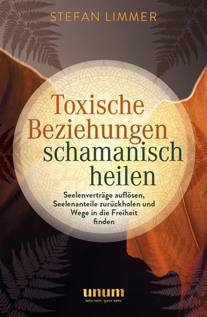 Toxische Beziehungen schamanisch heilen